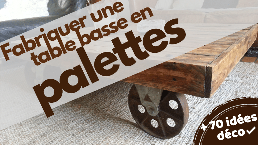Table Basse En Palette Tuto Fabrication 75 Idees Deco