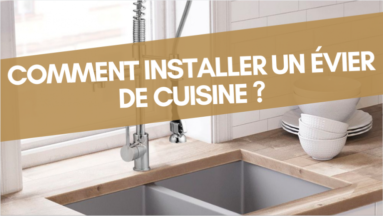 Comment installer un évier de cuisine ?