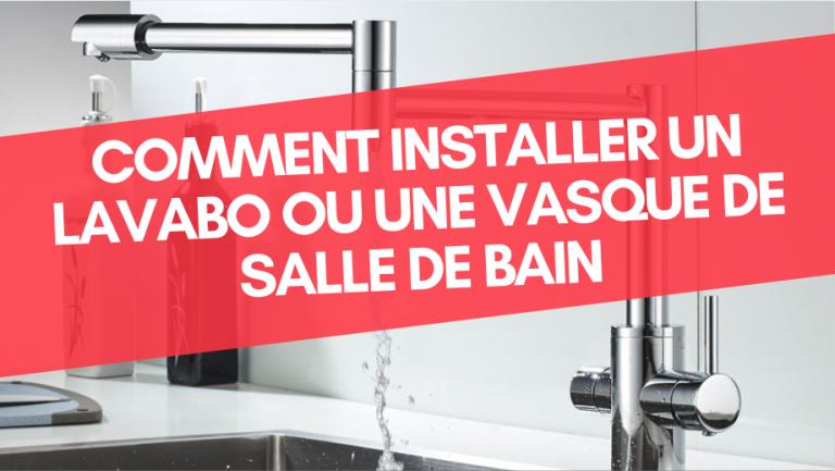 Installer un lavabo ou une vasque de salle de bain